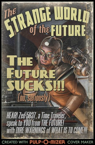 The Future SUCKS!!!
