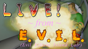 Live! from EVIL ep003 Title