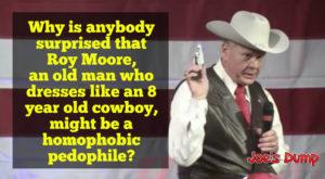 Roy Moore Pedophile: Joe's Dump
