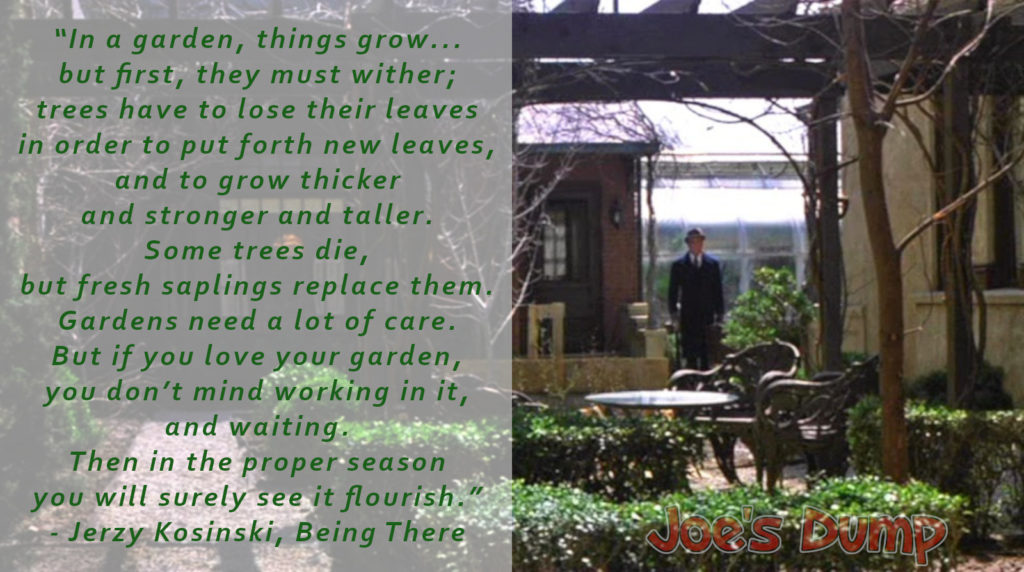 Being There Garden Quote: Joe's Dump