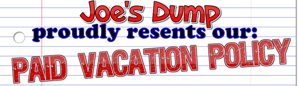 Joe's Dump: Paid Vacation Policy banner
