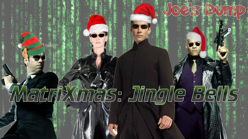MatriXmas: Jingle Bells by Joe's Dump