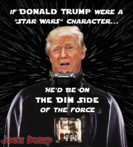 Trump Vader, The Dim Side: Joe's Dump